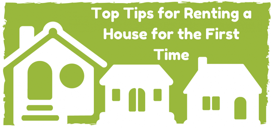 top tips for renting a house for the first time